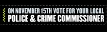 Election for Police and Crime Commissioners on 15th November 2012.