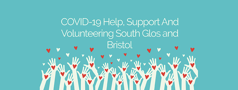 COVID-19 Help, Support And Volunteering South Glos and Bristol.